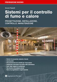 Sistemi per il controllo di fumo e calore. Progettazione, installazione, controllo, manutenzione.pdf