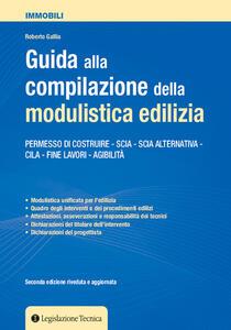 Guida alla compilazione della modulistica edilizia. Permesso di costruire, SCIA, SCIA alternativa, CILA, fine lavori, agibilità