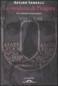 La vendetta di Pitagora. Un mistero matematico