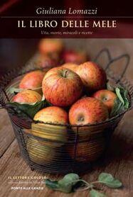 Il libro delle mele. Vita, miracoli e ricette