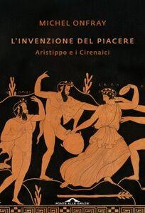 L' invenzione del piacere. Aristippo e i Cirenaici