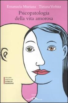 Psicopatologia della vita amorosa - Emanuela Muriana,Tiziana Verbitz - copertina