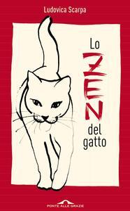 Lo Zen del gatto - Ludovica Scarpa - ebook