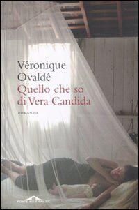 Quel che so di Vera Candida
