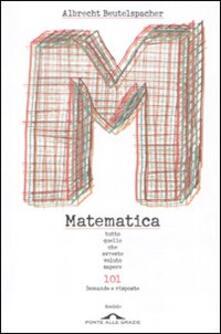 Camfeed.it Matematica. Tutto quello che avreste voluto sapere. 101 domande e risposte Image