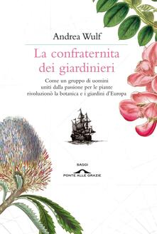 La confraternita dei giardinieri - Andrea Wulf - copertina