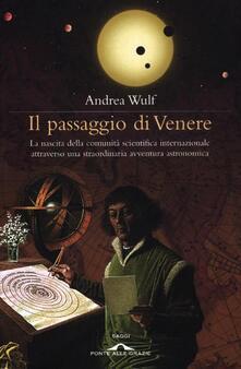 Grandtoureventi.it Il passaggio di Venere. La nascita della comunità scientifica internazionale attraverso una straordinaria avventura astronomica Image