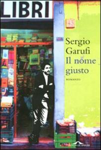 Il nome giusto - Sergio Garufi - copertina