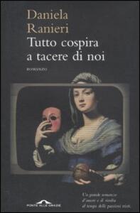 Tutto cospira a tacere di noi - Daniela Ranieri - copertina