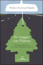 In viaggio con Platone. Riflessioni filosofiche su 19 tappe fondamentali della vita