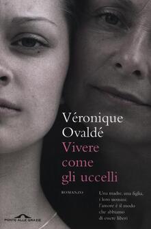 Vivere come gli uccelli - Véronique Ovaldé - copertina