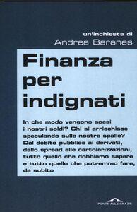 Foto Cover di Finanza per indignati, Libro di Andrea Baranes, edito da Ponte alle Grazie