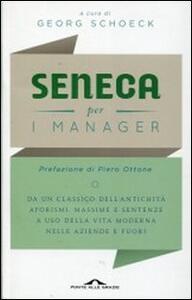 Seneca per i manager. Testo latino a fronte