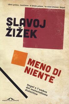 Grandtoureventi.it Meno di niente. Hegel e l'ombra del materialismo dialettico. Vol. 1 Image