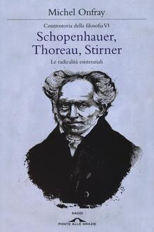 Daddyswing.es Schopenhauer, Thoreau, Stirner. Le radicalità esistenziali. Controstoria della filosofia. Vol. 6 Image