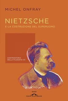 Ipabsantonioabatetrino.it Nietzsche e la costruzione del superuomo. Controstoria della filosofia. Vol. 7 Image