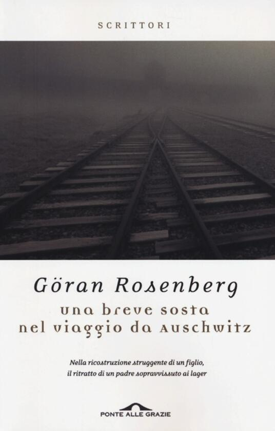 Una breve sosta nel viaggio da Auschwitz - Göran Rosenberg - copertina