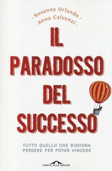 Grandtoureventi.it Il paradosso del successo. Tutto quello che bisogna perdere per poter vincere Image