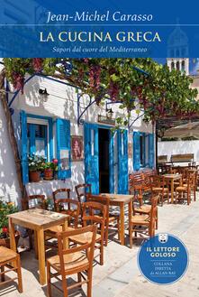 La cucina greca. Sapori dal cuore del Mediterraneo.pdf