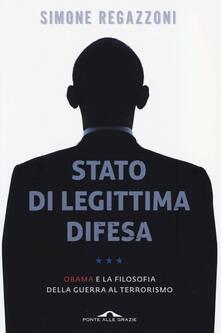 Grandtoureventi.it Stato di legittima difesa. Obama e la filosofia della guerra al terrorismo Image