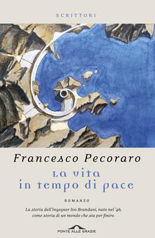 La vita in tempo di pace - Francesco Pecoraro - copertina