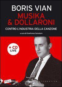 Musika & dollaroni. Contro l'industria della canzone. Con CD Audio