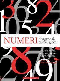 Numeri. Divagazioni, calcoli, giochi