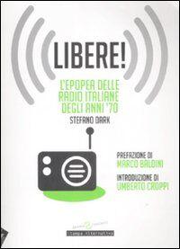 Libere! L'epopea delle radio italiane degli anni '70