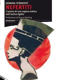 Nefertiti. L'amore di una regina eretica nell'antico Egitto