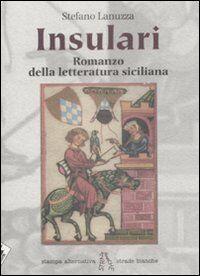 Insulari. Romanzo della letteratura siciliana