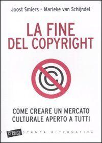 La fine del copyright. Come creare un mercato culturale aperto a tutti