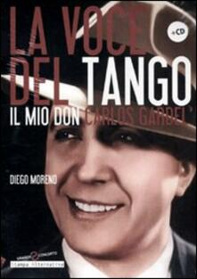 La voce del tango. Il mio Don Carlos Gardel. Con CD Audio.pdf