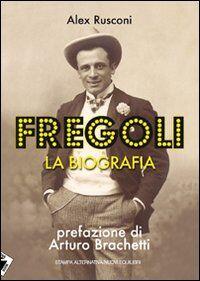 Fregoli. La biografia