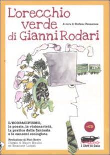 Camfeed.it L' orecchio verde di Gianni Rodari. L'ecopacifismo, le poesie, la visionarietà, la pratica della fantasia e le canzoni ecologiste. Con CD Audio Image