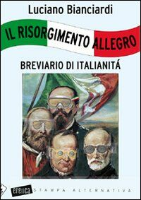 Il Risorgimento allegro. Breviario di italianità