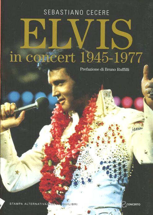 Elvis in concert 1945-1977