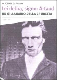 Librisulladiversita.it Lei delira, signor Artaud. Un sillabario della crudeltà Image