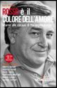 Rosso è il colore dell'amore. Intorno alle canzoni di Pierangelo Bertoli. Con DVD