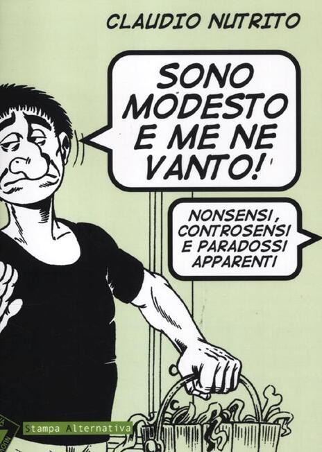 Sono modesto e me ne vanto! Nonsensi, controsensi e paradossi apparenti - Claudio Nutrito - 6