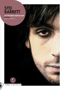 Syd Barrett. Un pensiero irregolare