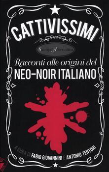 Collegiomercanzia.it Cattivissimi. Racconti alle origini del neo-noir italiano Image