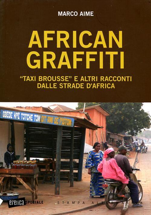 African graffiti. «Taxi brousse» e altri racconti dalle strade d'Africa
