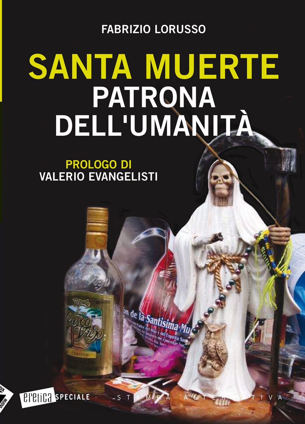 Santa Muerte. Patrona dell'umanità