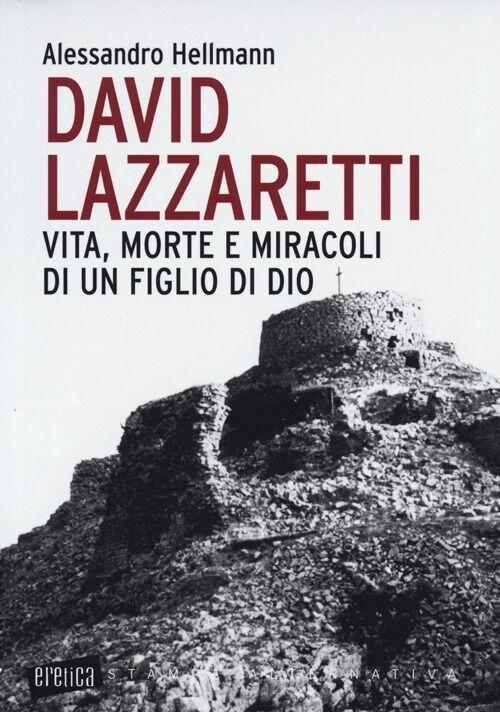 David Lazzaretti. Vita, morte e miracoli di un figlio di Dio