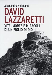 Ilmeglio-delweb.it David Lazzaretti. Vita, morte e miracoli di un figlio di Dio Image