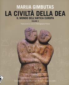 La civiltà della dea. Vol. 2: Il mondo dell'antica Europa. - Marija Gimbutas - copertina