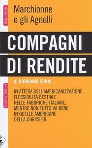 Compagni di rendite. Marchionne e gli Agnelli - Giordano Sivini - copertina
