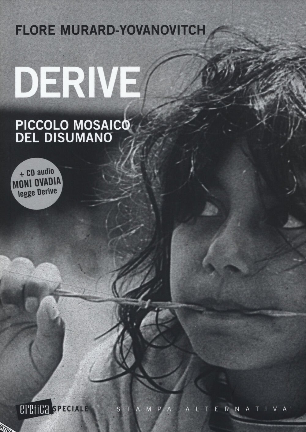 Derive. Piccolo mosaico del disumano. Con CD Audio