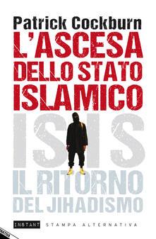L' ascesa dello stato islamico. ISIS, il ritorno del jihadismo - Patrick Cockburn - copertina