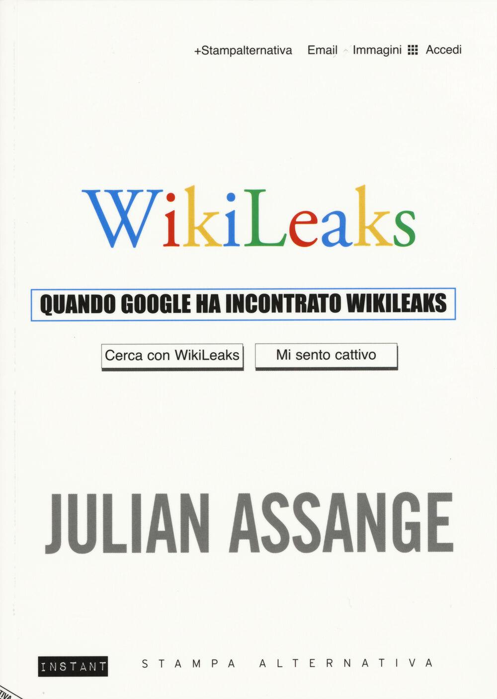 Quando Google ha incontrato Wikileaks